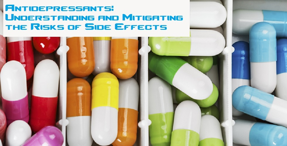Antidepressants: Understanding and Mitigating the Risks of Side Effects