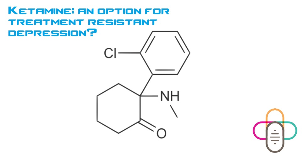 Ketamine: an option for treatment resistant depression? featured-image project